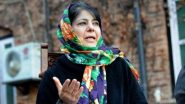 Kashmir Zone Police Denies Mehbooba Mufti's Claims on Being Under House Arrest; Says PDP Leader Was Advised to 'Postpone Pulwama Visit Due to Security Concerns'