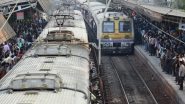 Mumbai Local Trains Update: All Passengers to be Allowed, Time Slots Proposed by Maharashtra Govt in Letter to Railways
