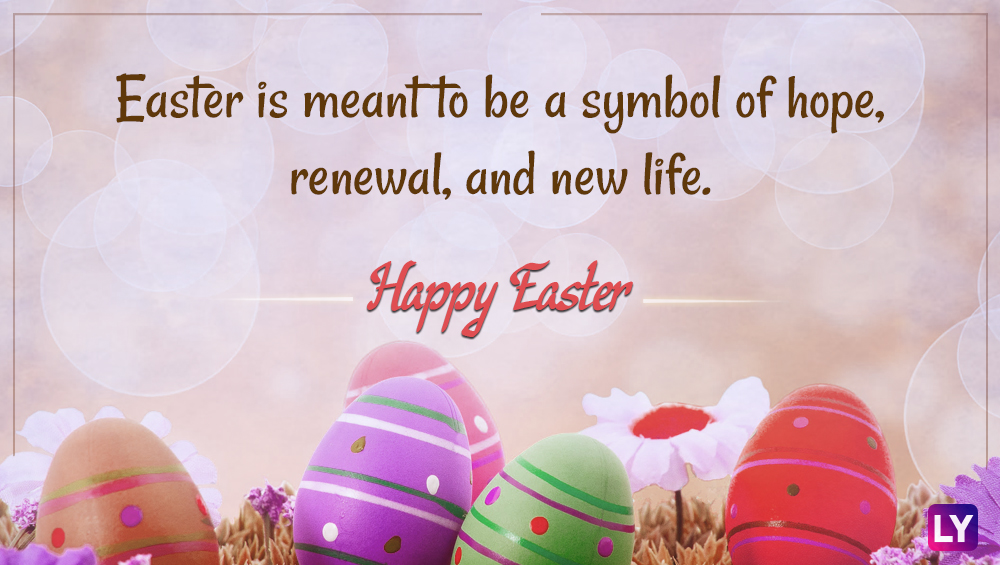 Easter Quotes For Facebook Status: Easter 2018 Quotes: GIF Images, Greetings, WhatsApp