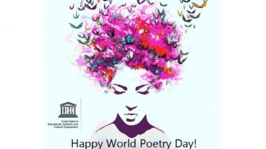 World Poetry Day 2018: These Lines By Great Poets Will Prove Why Poetry is The Music of Soul