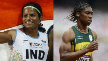 Dutee Chand Slams IAAF's Hyperandrogenism Rules For Female Athletes, Backs Fellow Sprinter Caster Semenya
