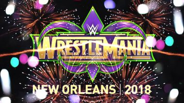 Where & How to Watch WWE Wrestlemania 34 Live in India: Time & Schedule, Matches List, and Telecast Timings, and Free Online Streaming Details