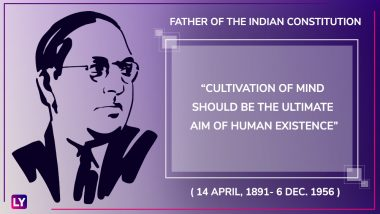 Dr Babasaheb Ambedkar Jayanti Quotes: Memorable Slogans From the Immortal Statesman of India