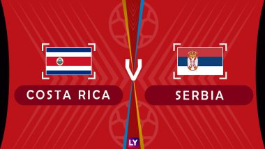 Costa Rica vs Serbia Live Streaming of Group E Football Match: Get Telecast & Free Online Stream Details in India for 2018 FIFA World Cup