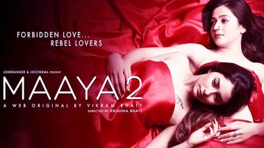 Maaya 2 Is More Than Just a Lesbian Love Story: 5 Reasons You Must Watch This Vikram Bhatt Web-Series