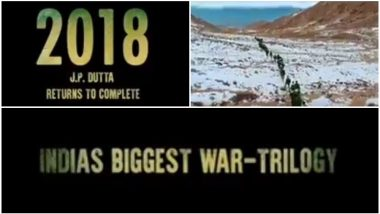 Paltan Teaser: JP Dutta Borrows 'Bridge On The River Kwai' Theme Music As He Is All Set to Complete India's Biggest War Trilogy