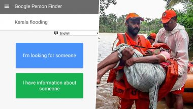 Kerala Floods: Google Person Finder Launches Tool for Affected, Also Know How to Mark Yourself Safe on Facebook