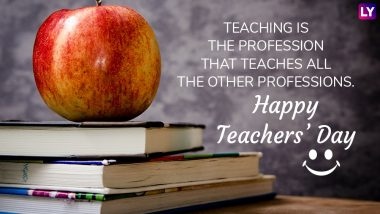 Teachers' Day 2018 Quotes: 7 Most Inspirational Thoughts to Share With Your Respected Teacher