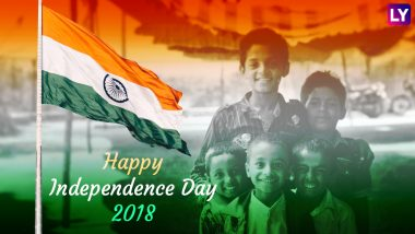Independence Day 2018 Wishes in Hindi: Patriotic Quotes, GIF Images, SMSes, WhatsApp Messages & Facebook Status to Send Greetings on 15th August