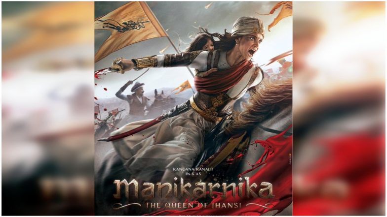 Manikarnika New Poster: Kangana Ranaut Gets Reimagined as the Queen of Jhansi; Release Confirmed on January 25, 2019