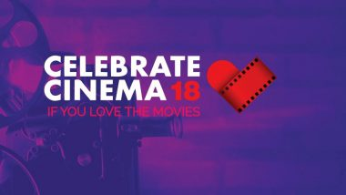 Celebrate Cinema 2018: Cinephiles, Here's Your Chance To Get Best From The World Of Entertainment & Creative Arts!