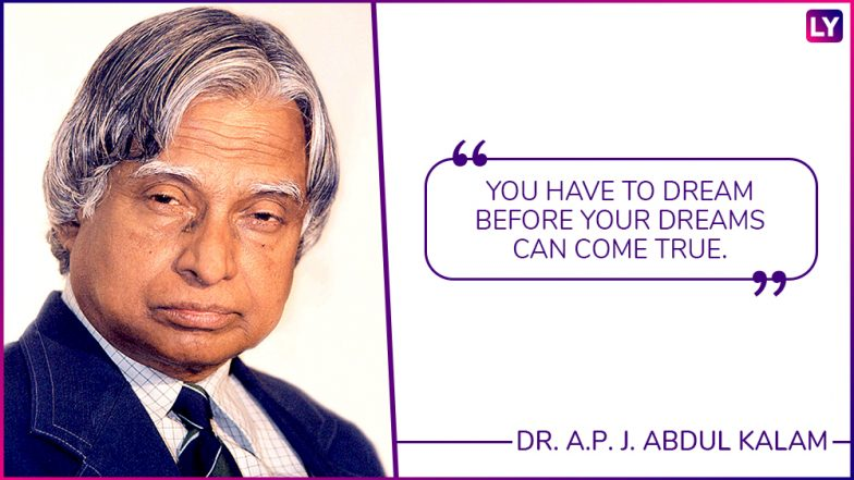 APJ Abdul Kalam Quotes: Celebrate Missile Man's 87th Birth Anniversary With His Inspirational Sayings