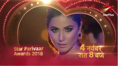 Star Parivaar Awards 2018 Telecast Date & Time Announced With Hina Khan's Sexy Dance Performance As Komolika (Watch Video)