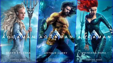 Aquaman Movie New Posters Are LIT AF! Jason Mamoa, Amber Heard, Nicole Kidman & Rest of DCEU Superhero Film Cast Will Take Your Breath Away in These Pics