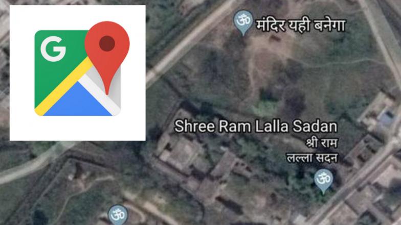 Google Maps Showed Mandir Yehi Banega Near Ram Janmabhoomi Site at Ayodhya, View Pic