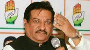 Maharashtra Government Formation: 'Shiv Sena-Congress Meeting Tomorrow to Determine if We Can Go Ahead', Says Prithviraj Chavan