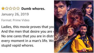'Women Are Stupid Wh*res'! An Amazon Prime User's Review of 'Solo: A Star Wars Story' Makes Twitter Wonder Which Girl Broke His Heart!