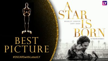 A Star is Born Nominated for Oscars 2019 Best Picture Category: All About the Bradley Cooper Film and Its Chances of Winning at 91st Academy Awards