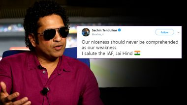 Sachin Tendulkar Salutes IAF After Strikes on JeM Camps in Pakistan, Says, 'Our Niceness Should Never Be Comprehended As Our Weakness'