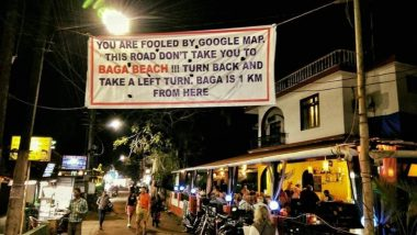 'You Are Fooled by Google Maps!' A Banner in Goa Shows People The Right Direction to Baga Beach