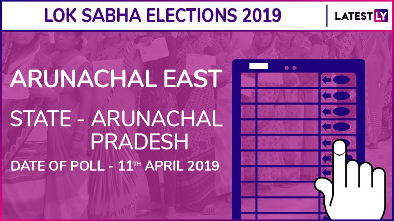 Arunachal East Lok Sabha Constituency in Arunachal Pradesh: Candidates, Current MP, Polling Date and Election Results 2019