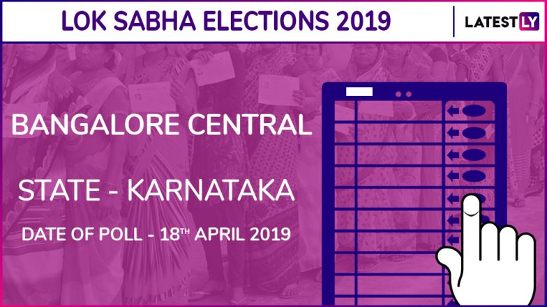 Bangalore Central Lok Sabha Constituency in Karnataka: Candidates, Current MP, Polling Date and Election Results 2019