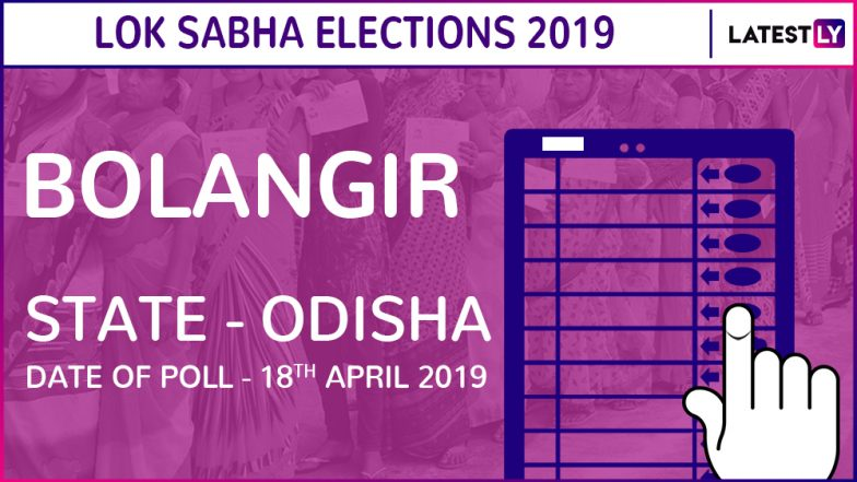 Bolangir Lok Sabha Constituency in Odisha: Candidates, Current MP, Polling Date And Election Results 2019