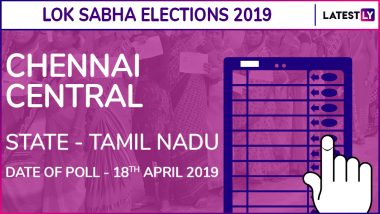 Chennai Central Lok Sabha Constituency in Tamil Nadu: Candidates, Current MP, Polling Date And Election Results 2019