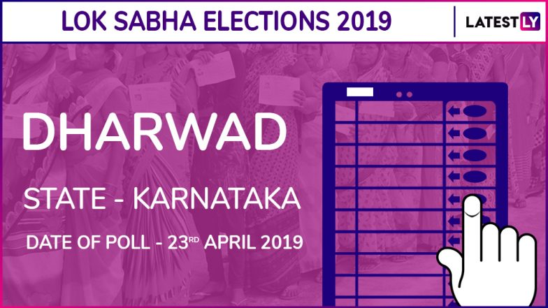 Dharwad Lok Sabha Constituency in Karnataka: Candidates, Current MP, Polling Date and Election Results 2019