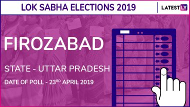 Firozabad Lok Sabha Constituency in Uttar Pradesh Live Results 2019: Leading Candidates From The Seat, 2014 Winning MP And More