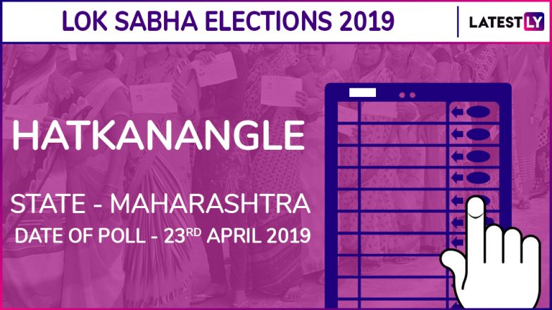 Hatkanangle Lok Sabha Constituency in Maharashtra: Candidates, Current MP, Polling Date And Election Results 2019
