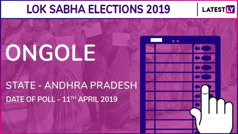Ongole Lok Sabha Constituency in Andhra Pradesh: Candidates, Current MP, Polling Date and Election Results 2019