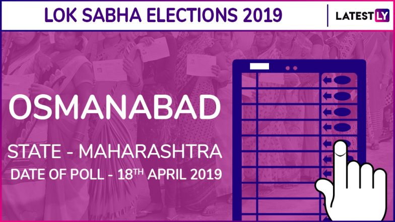 Osmanabad Lok Sabha Constituency in Maharashtra: Candidates, Current MP, Polling Date And Election Results 2019