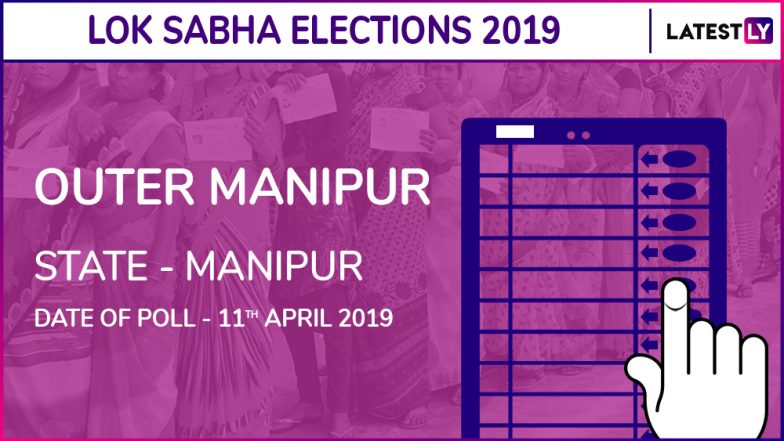 Outer Manipur Lok Sabha Constituency in Manipur: Candidates, Current MP, Polling Date And Election Results 2019