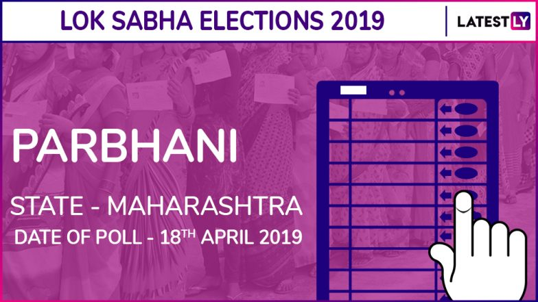 Parbhani Lok Sabha Constituency in Maharashtra: Candidates, Current MP, Polling Date And Election Results 2019