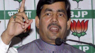 Shahnawaz Hussain Not Contesting From Bhagalpur in Lok Sabha Elections 2019, Says 'Nitish Kumar's JD(U) Has Taken My Seat'