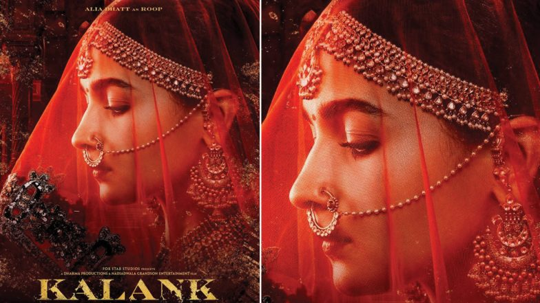 Kalank New Poster: Alia Bhatt As The Resilient Yet Demure Roop Is Draped In A Bridal Ensemble With An Intriguing Backstory Waiting To Be Told!