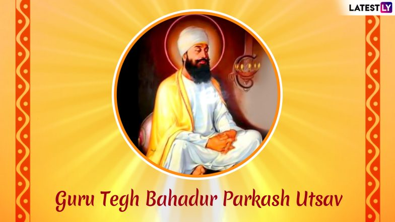 Sri Guru Tegh Bahadur Parkash Utsav 2019: Remembering Ninth Guru of Sikhs on 399th Jayanti