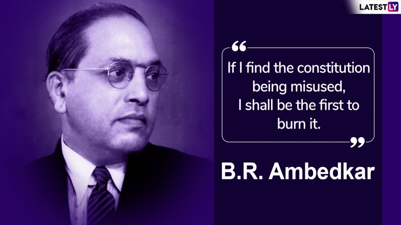 Ambedkar Jayanti 2019 Quotes on Dr Bhim Rao Ambedkar's 128th Birth Anniversary: Famous Sayings by the Father of Indian Constitution to Remember on This Day