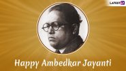 Happy Ambedkar Jayanti 2021 HD Images, Wallpapers & Greetings: Send WhatsApp Stickers, Bhim Jayanti Photos, Telegram Messages and Wishes to Celebrate His 130th Birth Anniversary