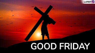 Good Friday 2020 Date: Know Significance, Traditions And History Related to the Christian Observance