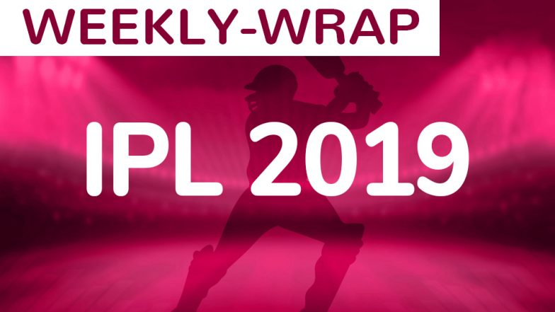 IPL 2019 Weekly Recap Before Playoffs Begin: SRH First Team to Qualify With 12 Points, CSK Maintain 100% Qualification Record & More!