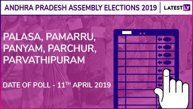 Palasa, Pamarru, Panyam, Parchur, Parvathipuram Assembly Elections 2019: Candidates, Poll Dates, Results of Andhra Pradesh Vidhan Sabha Seats