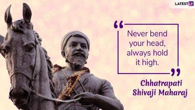 Chhatrapati Shivaji Maharaj 339th Death Anniversary: Powerful Quotes to Remember the Great Maratha Leader on His Punyatithi