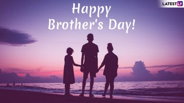 Brother's Day 2019 Wishes: WhatsApp Stickers, GIF Images, SMS, Quotes and Messages to Send Lovely Greetings to Your Brother