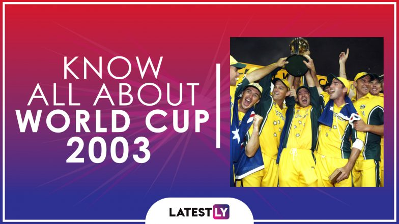 Know All About 2003 Cricket World Cup: History, Participants and Winner of the Eighth Edition of World Cup