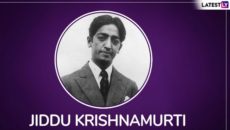 Jiddu Krishnamurti 124th Birth Anniversary: 10 Memorable Quotes by Profound Philosopher and Intellectual Giant