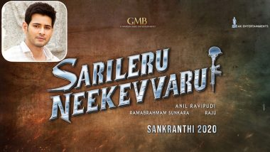 Sarileru Neekevvaru: Mahesh Babu Collaborates With Pataas Director Anil Ravipudi for the First Time, Film to Release on This Date