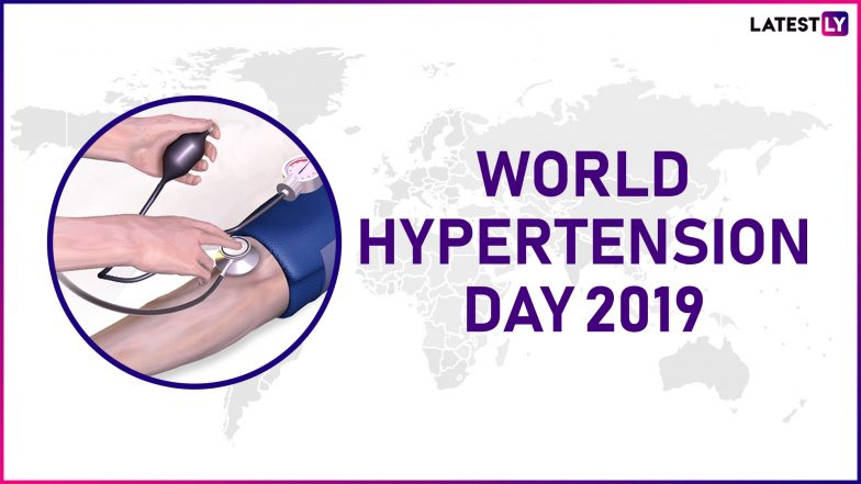 World Hypertension Day 2019: Theme and Significance of the Day Dedicated to Creating Awareness about This Medical Condition