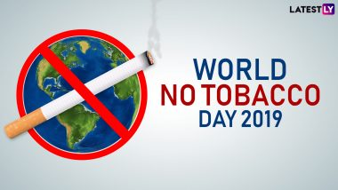 World No Tobacco Day 2019: Theme and Significance of the Day Highlighting the Ill-Effects of Tobacco on Health